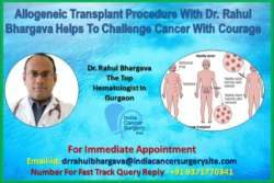 Allogeneic Transplant Procedure with Dr. Rahul Bhargava Helps to Challenge Cancer with Courage