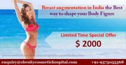 Breast augmentation in India the best way to shape your body figure